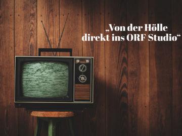 Dreimal Hölle und retour. Dreimal beim ORF