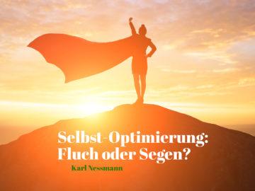Selbst-Optimierung: Fluch oder Segen?